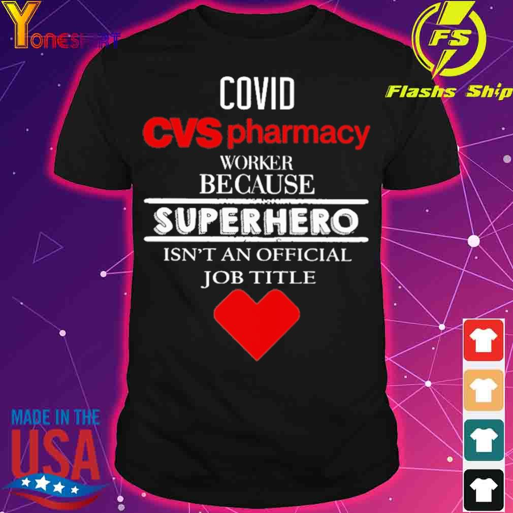 Covid CVS pharmacy worker because superhero isn't an official job tile shirt