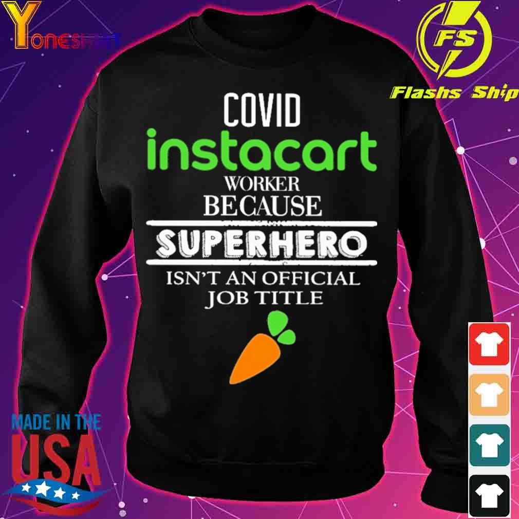 Covid Instacart worker because superhero isn't an official job tile s sweater