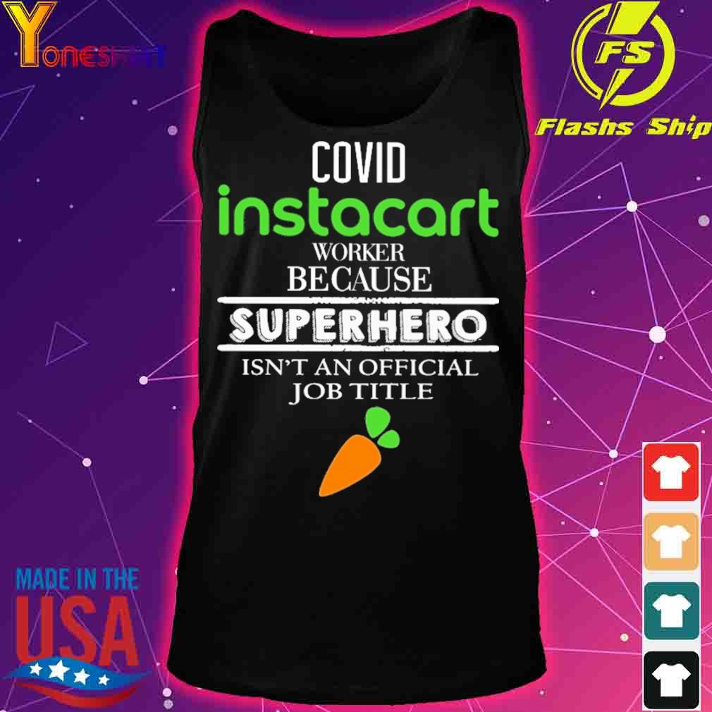 Covid Instacart worker because superhero isn't an official job tile s tank top
