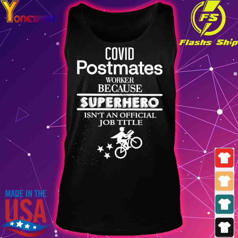 Covid Postmates worker because superhero isn't an official job tile s tank top