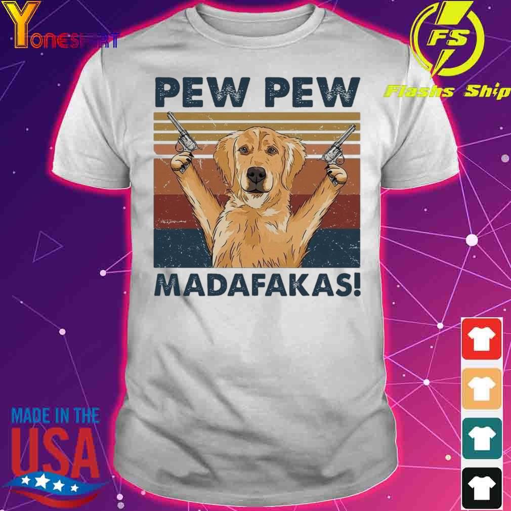 Golden Retriever pew pew madafakas vintage shirt