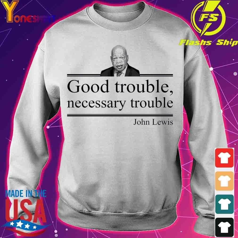 Good trouble necessary trouble John Lewis s sweater