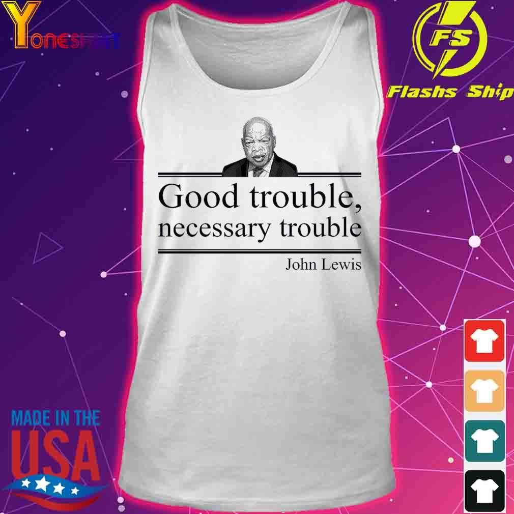 Good trouble necessary trouble John Lewis s tank top