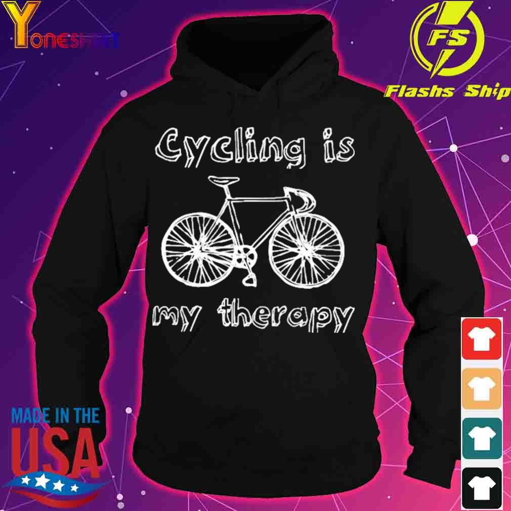 Cycling is My therapy s hoodie
