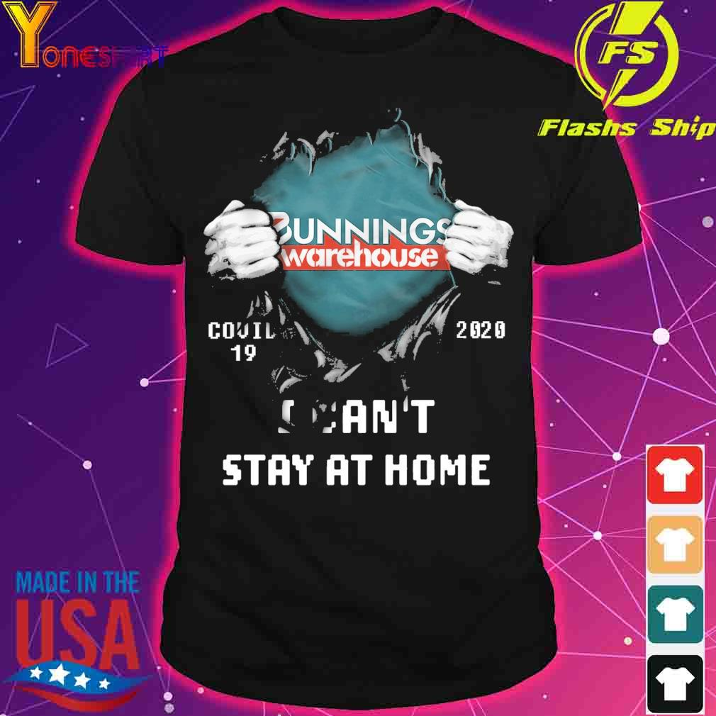 Blood inside Me Bunnings Warehouse Covid 19 2020 I can't stay at home shirt
