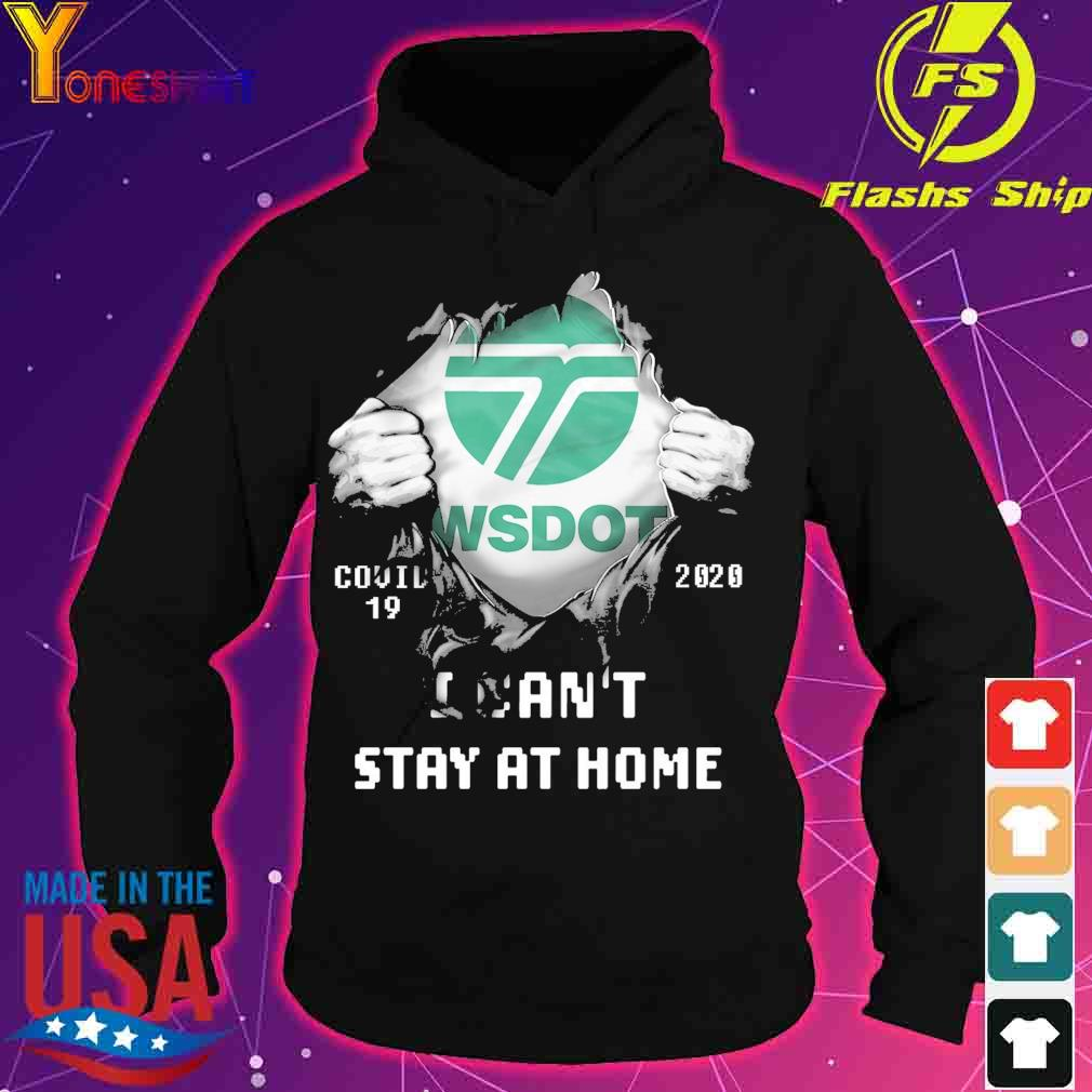 Blood inside Me Wsdot Covid 19 2020 I can't stay at home s hoodie