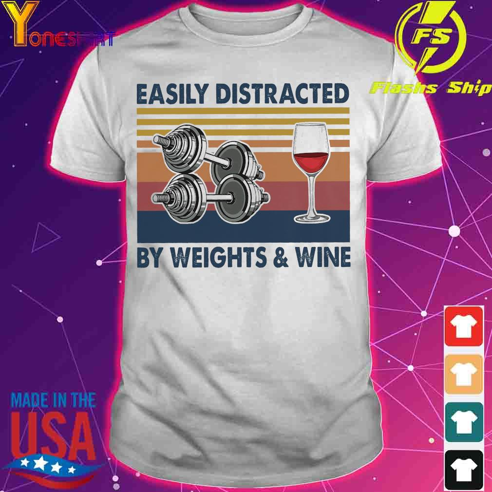 Easily distracted by weights and wine vintage shirt