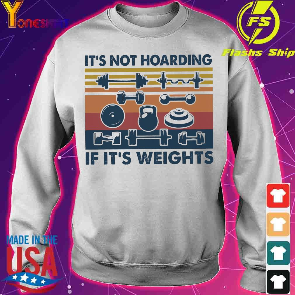 It's not hoarding if it's weights s sweater