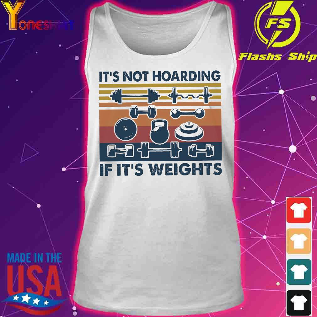 It's not hoarding if it's weights s tank top