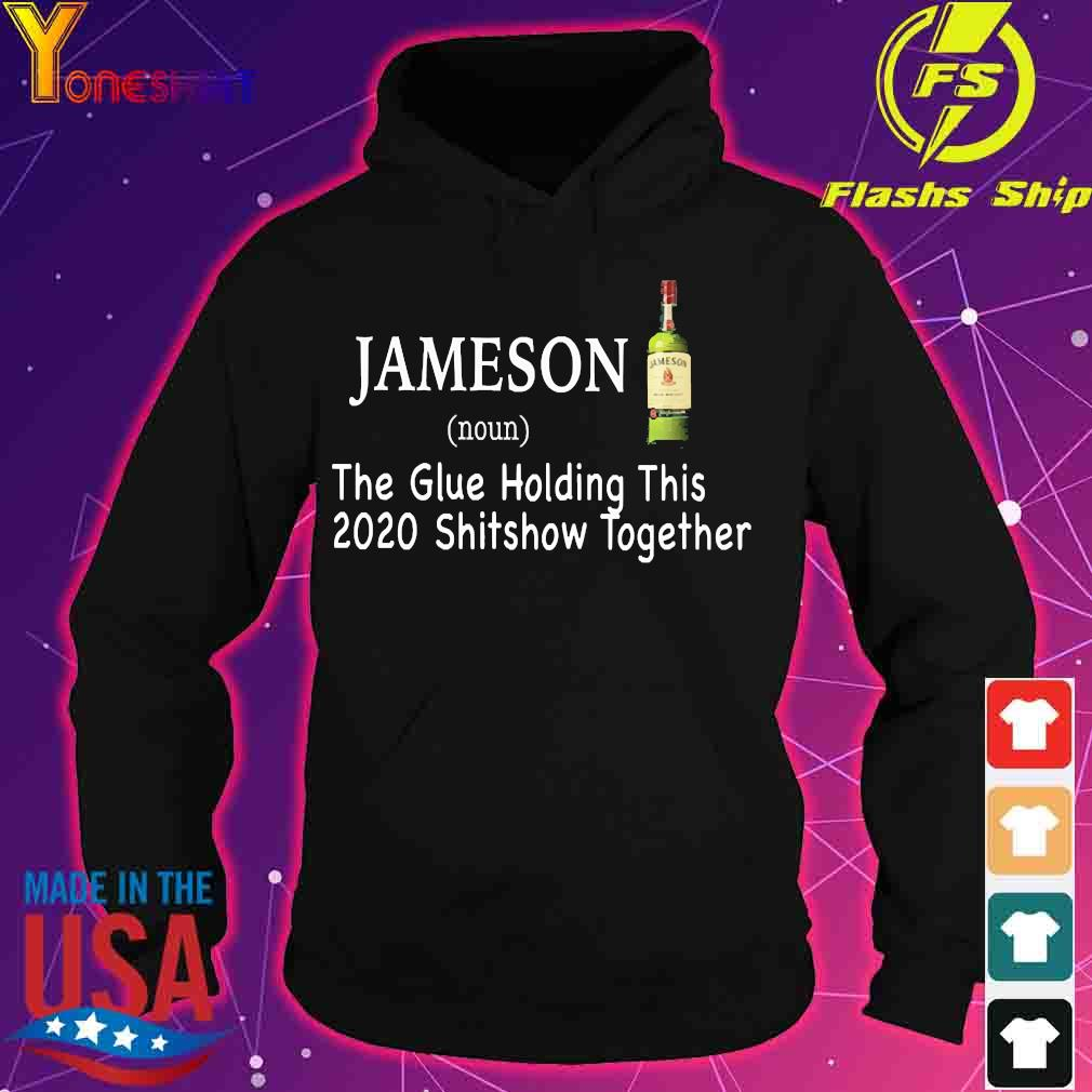 Jameson the glue holding this 2020 shitshow together s hoodie