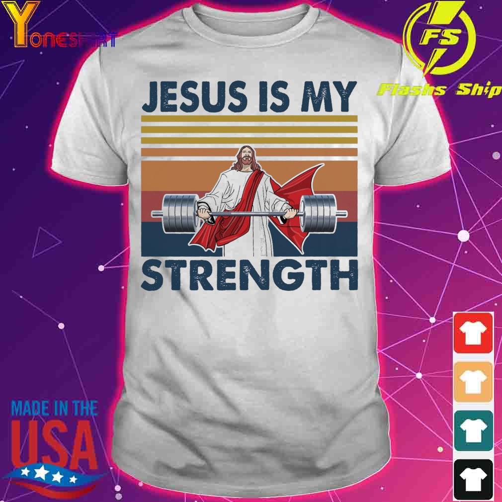 Jesus is My strength vintage shirt