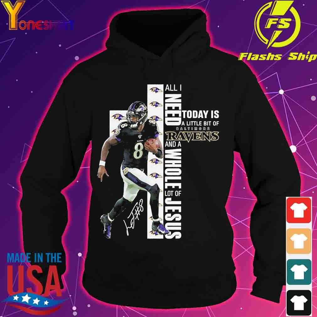 Lamar Jackson All I need today is a little bit of Baltimore Ravens and a whole lot of Jesus signature s hoodie
