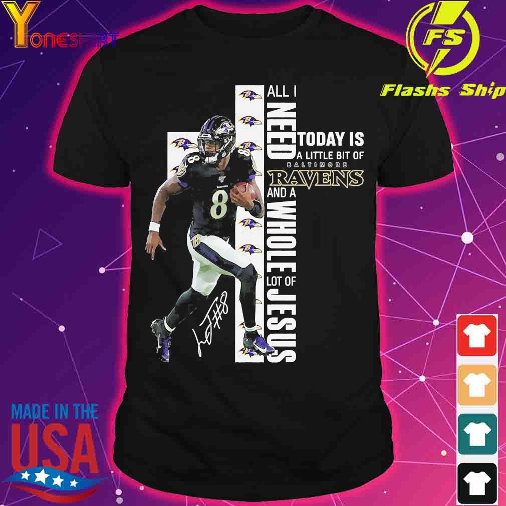 Lamar Jackson All I need today is a little bit of Baltimore Ravens and a whole lot of Jesus signature shirt