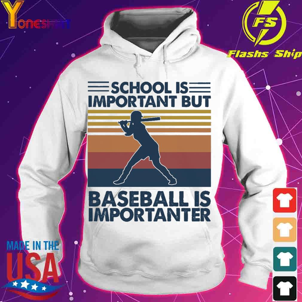 Official School is Important but Baseball is Importanter vintage s hoodie