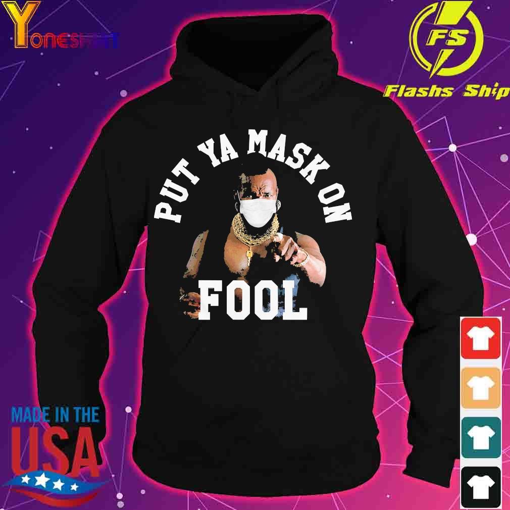 Put Ya mask on fool s hoodie