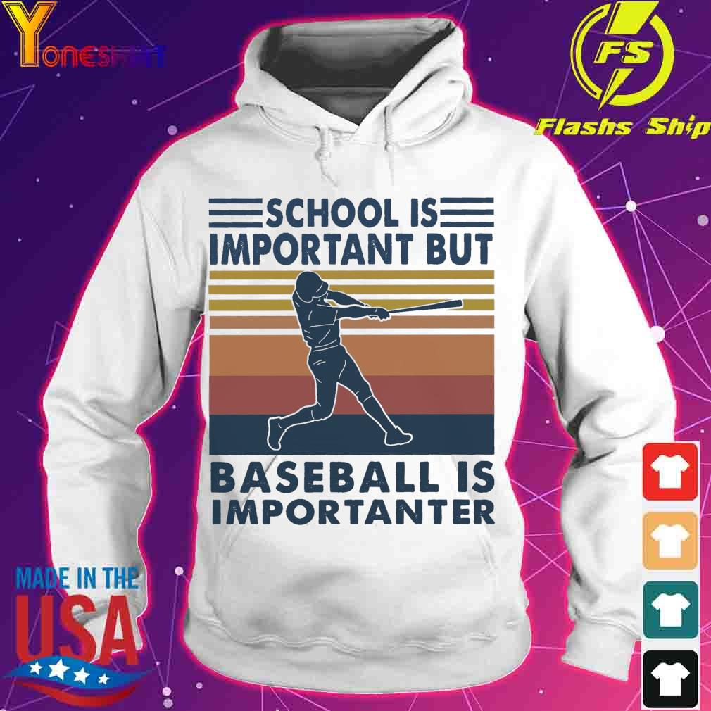 School Is Important But Baseball Is Importanter Vintage Shirt hoodie