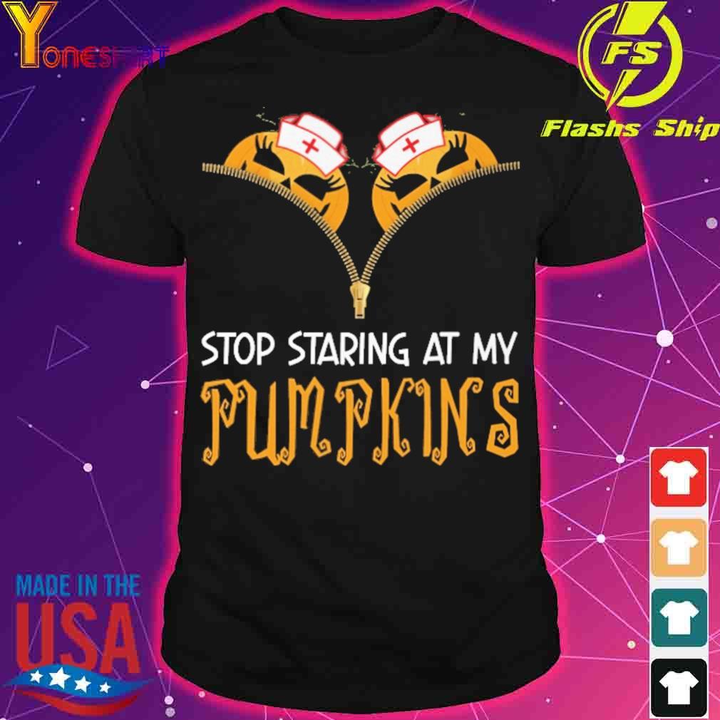 Stop staring at My Pumpkin shirt