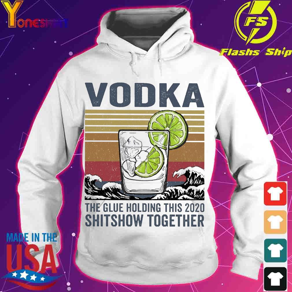 Vodka the glue holding this 2020 shitshow together vintage s hoodie