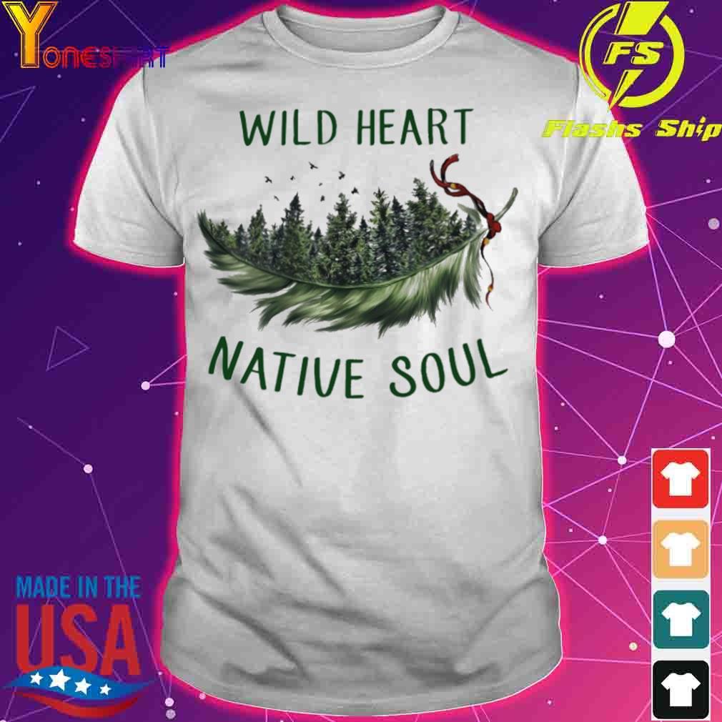 Wild heart native soul shirt