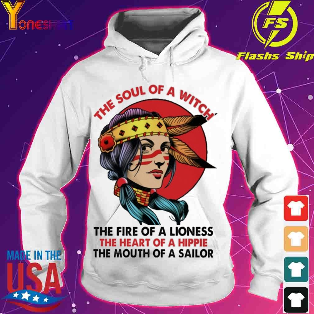 Woman The soul of a witch the fire of a lioness the heart of a hippie s hoodie