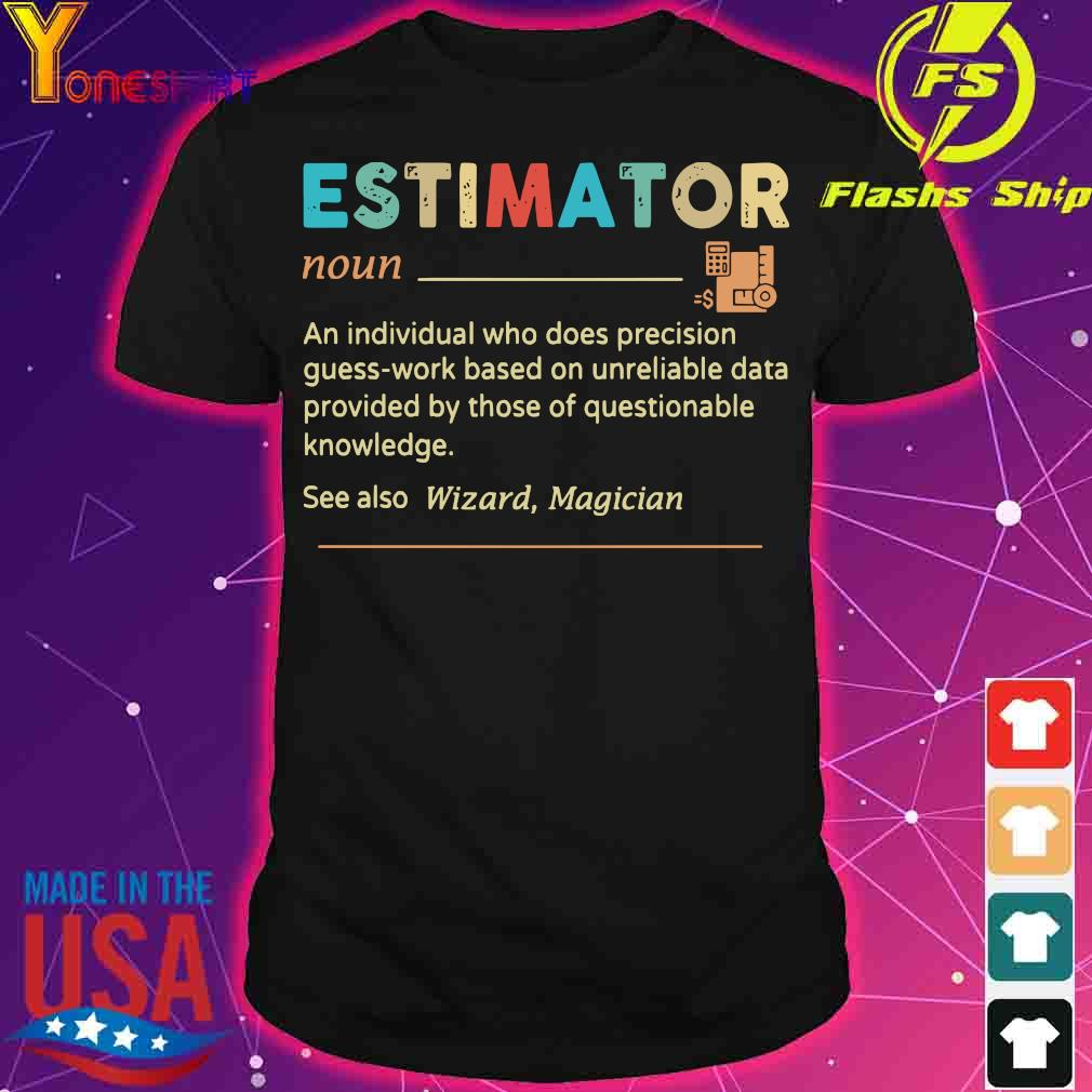 Estimator definition shirt