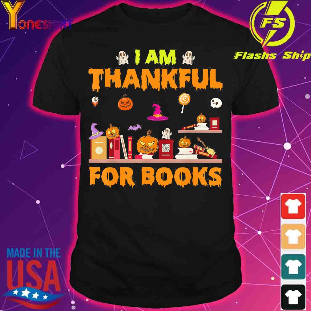 I am thankful for books halloween shirt