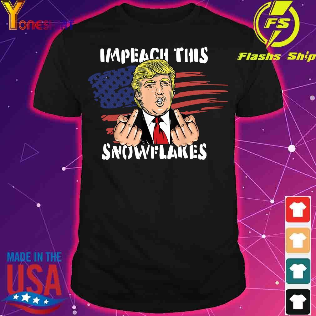 Impeach this Snowflakes Funny Trump 2020 American Flag T-Shirt