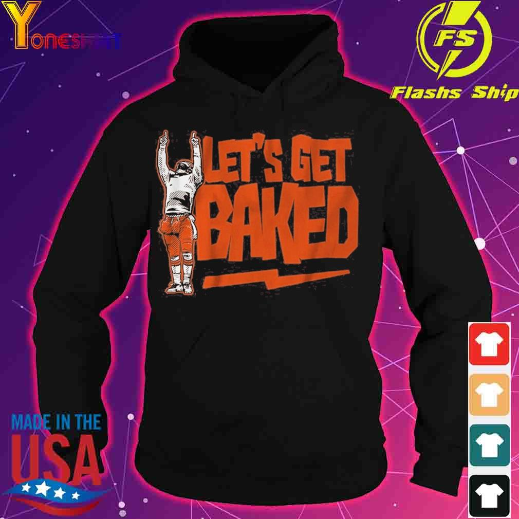 Let's Get Baked Cleveland Shirt hoodie