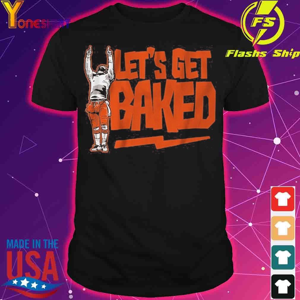 Let's Get Baked Cleveland Shirt