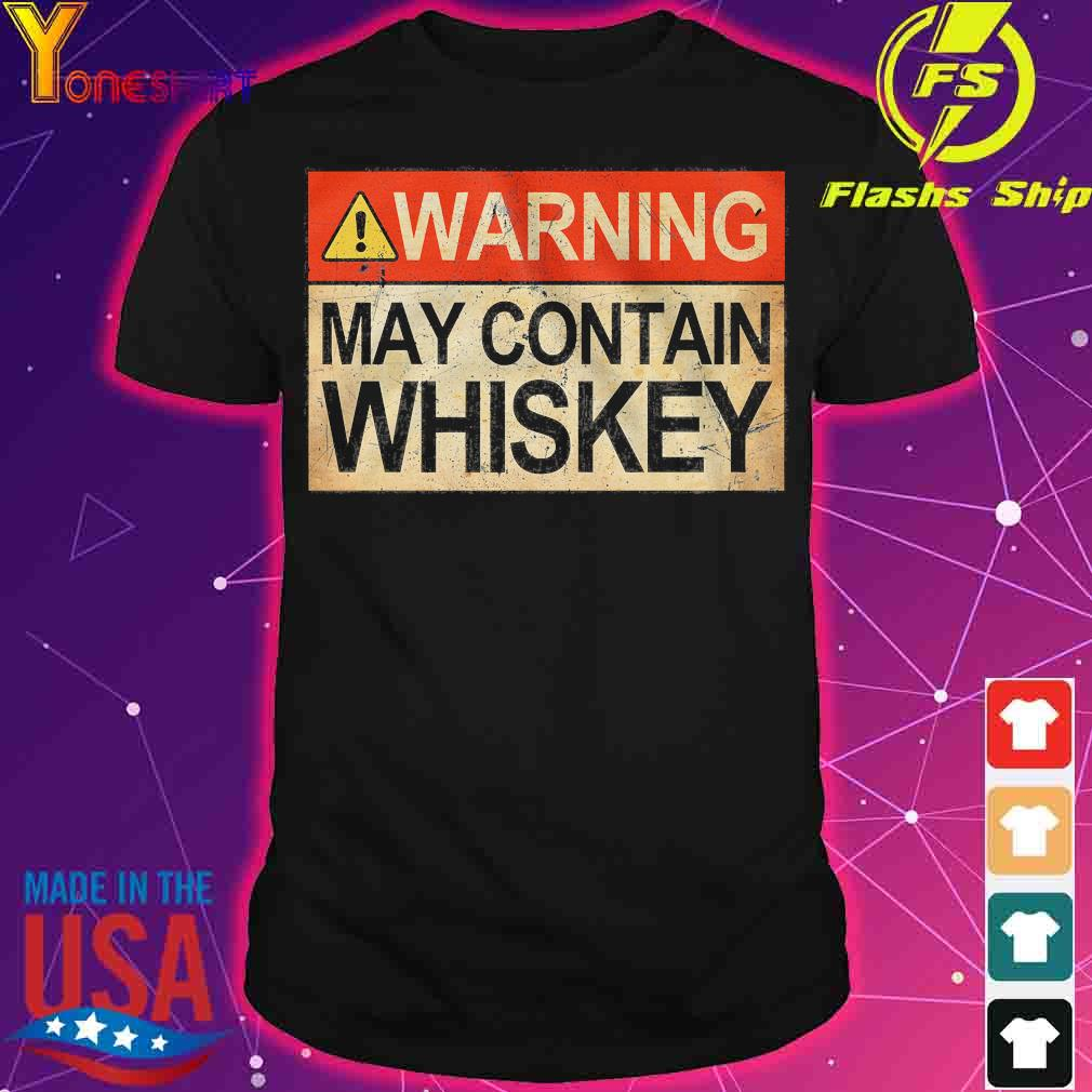 Warning may contain whiskey shirt