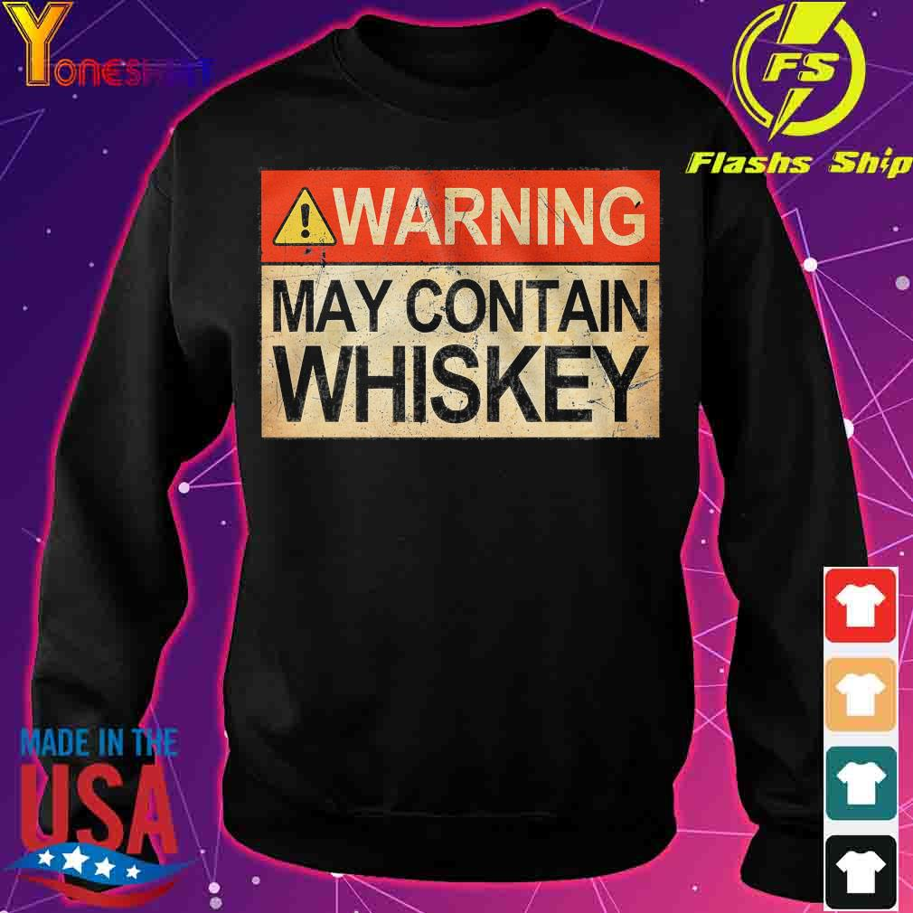 Warning may contain whiskey s sweater
