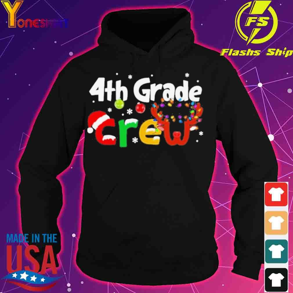 Official 4th Grade Teacher Crew Christmas Shirt hoodie