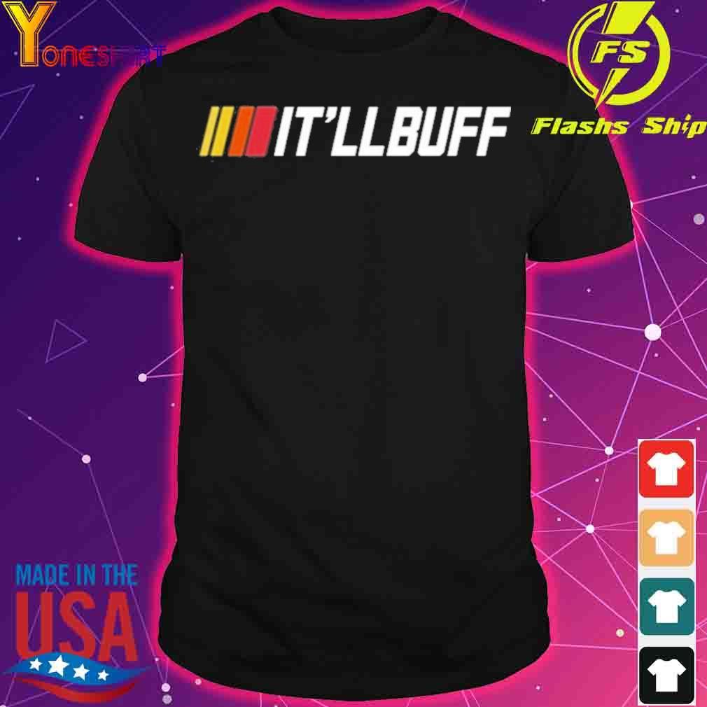 Official Braydon Price Merch It'll Buff Shirt