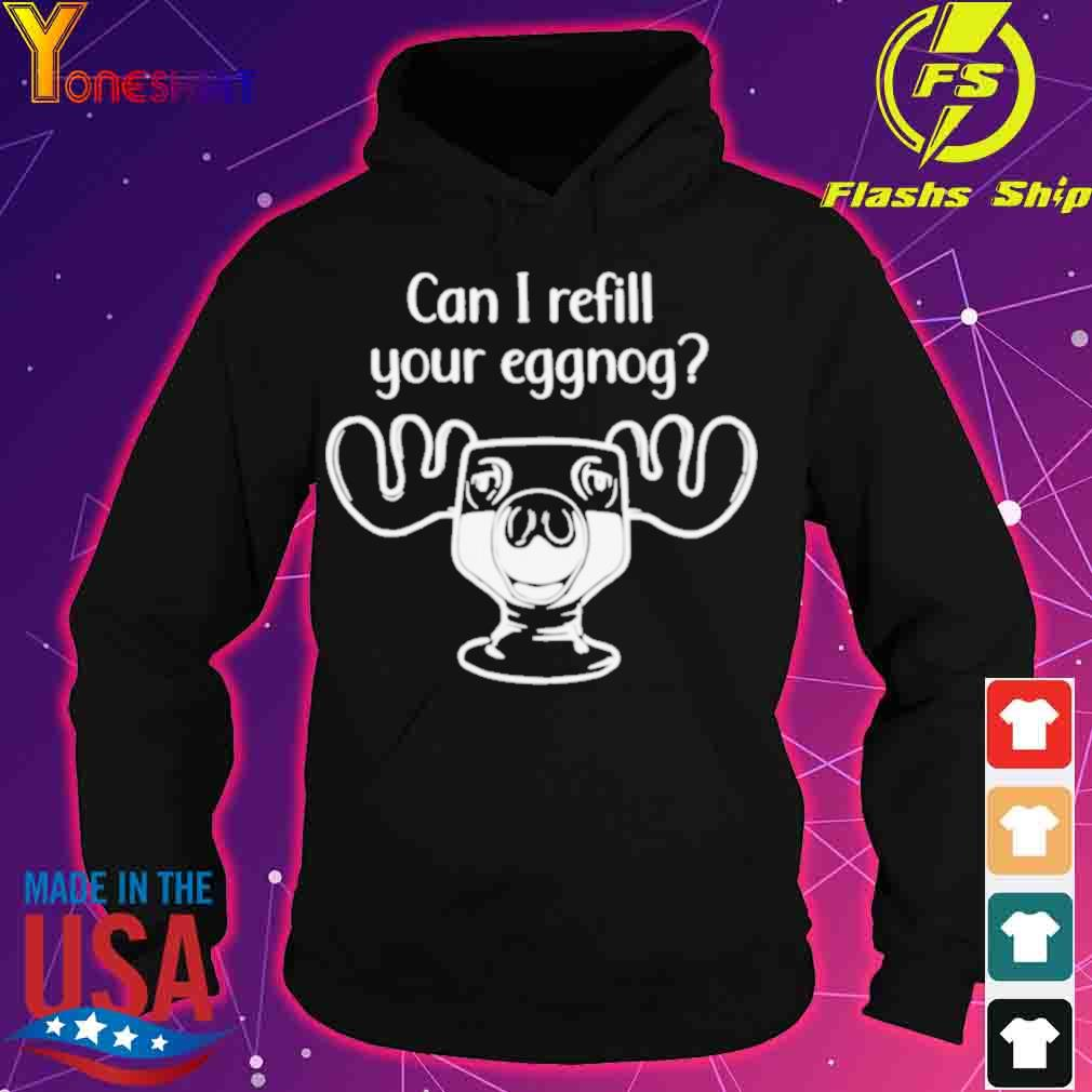 Official Can I Refill Your Eggnog Moose Glass Christmas Shirt hoodie