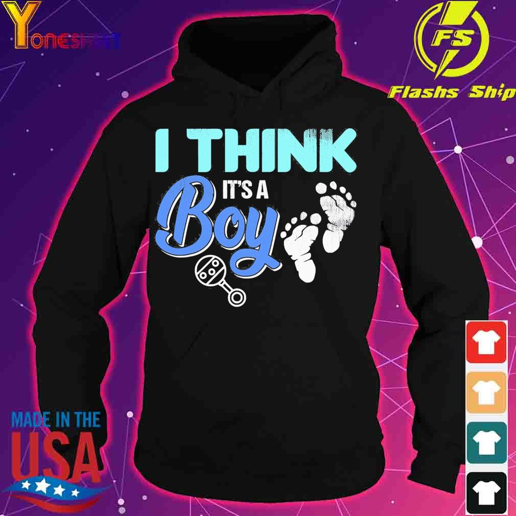Official Gender Reveal I Think It's A Boy Baby Shower Party Shirt hoodie