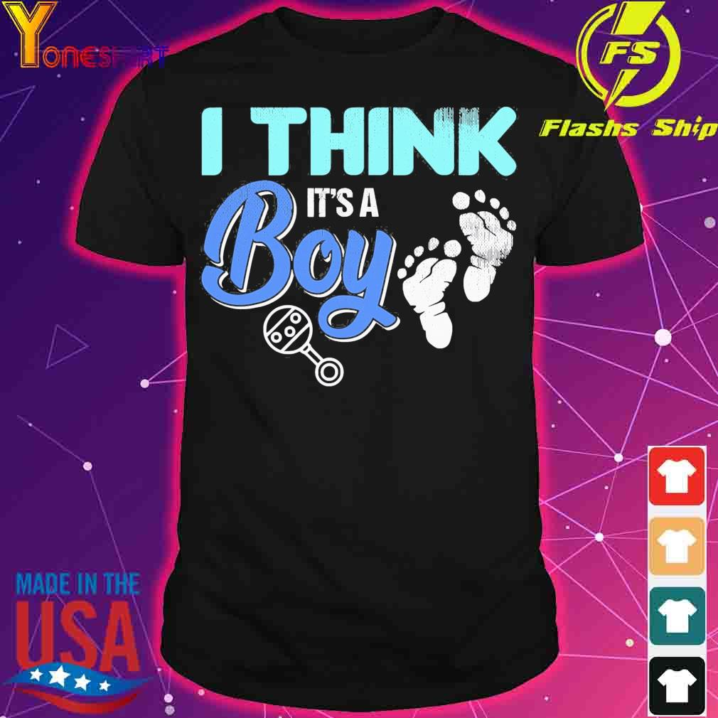 Official Gender Reveal I Think It's A Boy Baby Shower Party Shirt