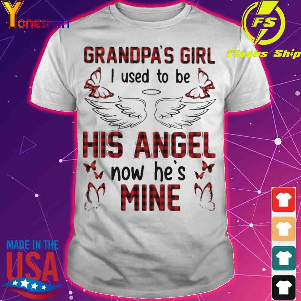Official Grandpas Girl I Used To Be His Angel Now Hes Mine Shirt