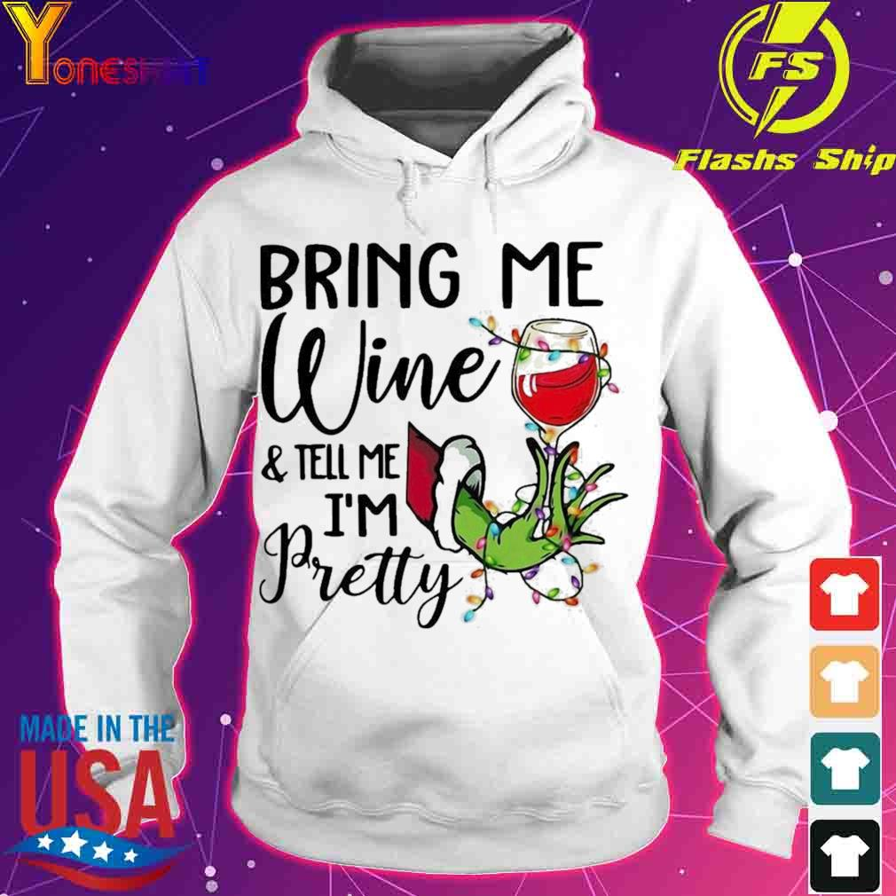 Official Hand Grinch Holding Wine Bring Me Wine And Tell Me I'm Pretty Christmas Shirt hoodie