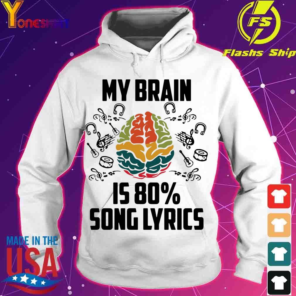 Official My Brain Is 80′ Song Lyrics Shirt hoodie
