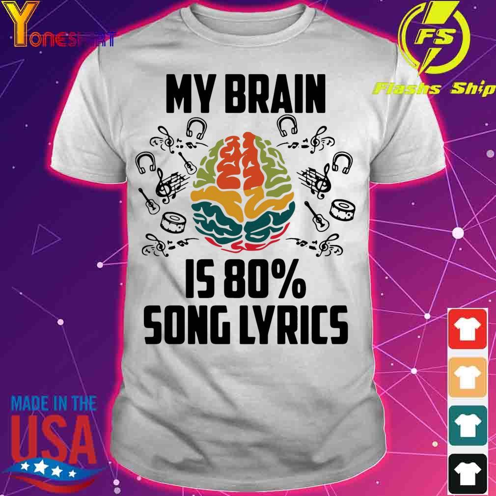 Official My Brain Is 80′ Song Lyrics Shirt
