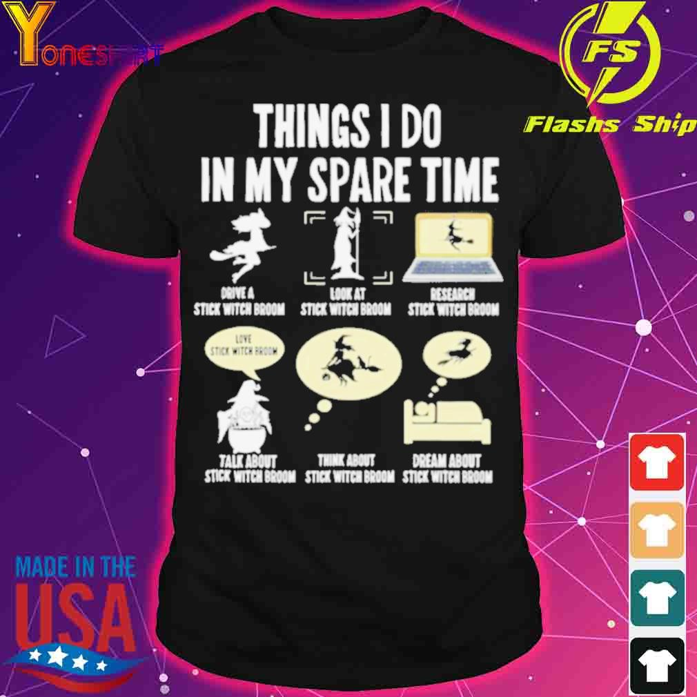 Official Six Things I Do My Spare Time Witches Halloween Shirt