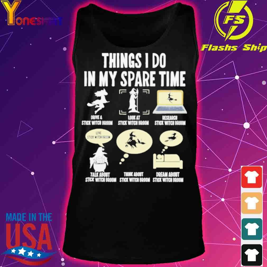 Official Six Things I Do My Spare Time Witches Halloween Shirt tank top