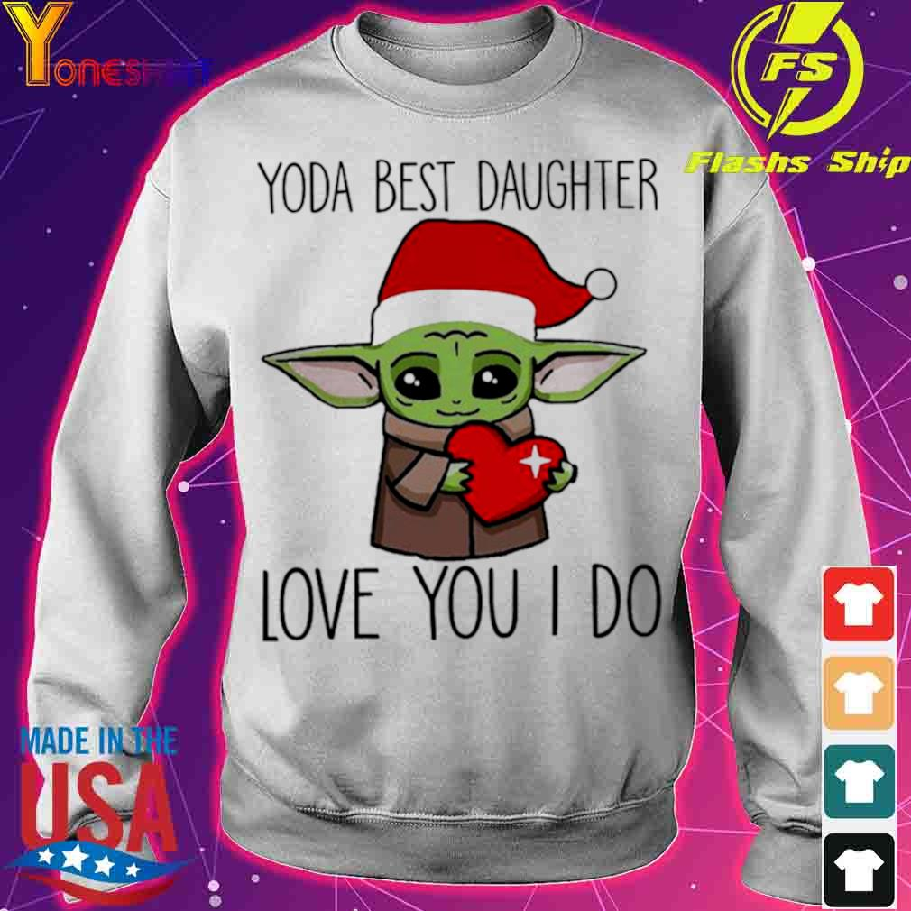 Official Baby Yoda Best Daughter Love You I Do Christmas Shirt sweater