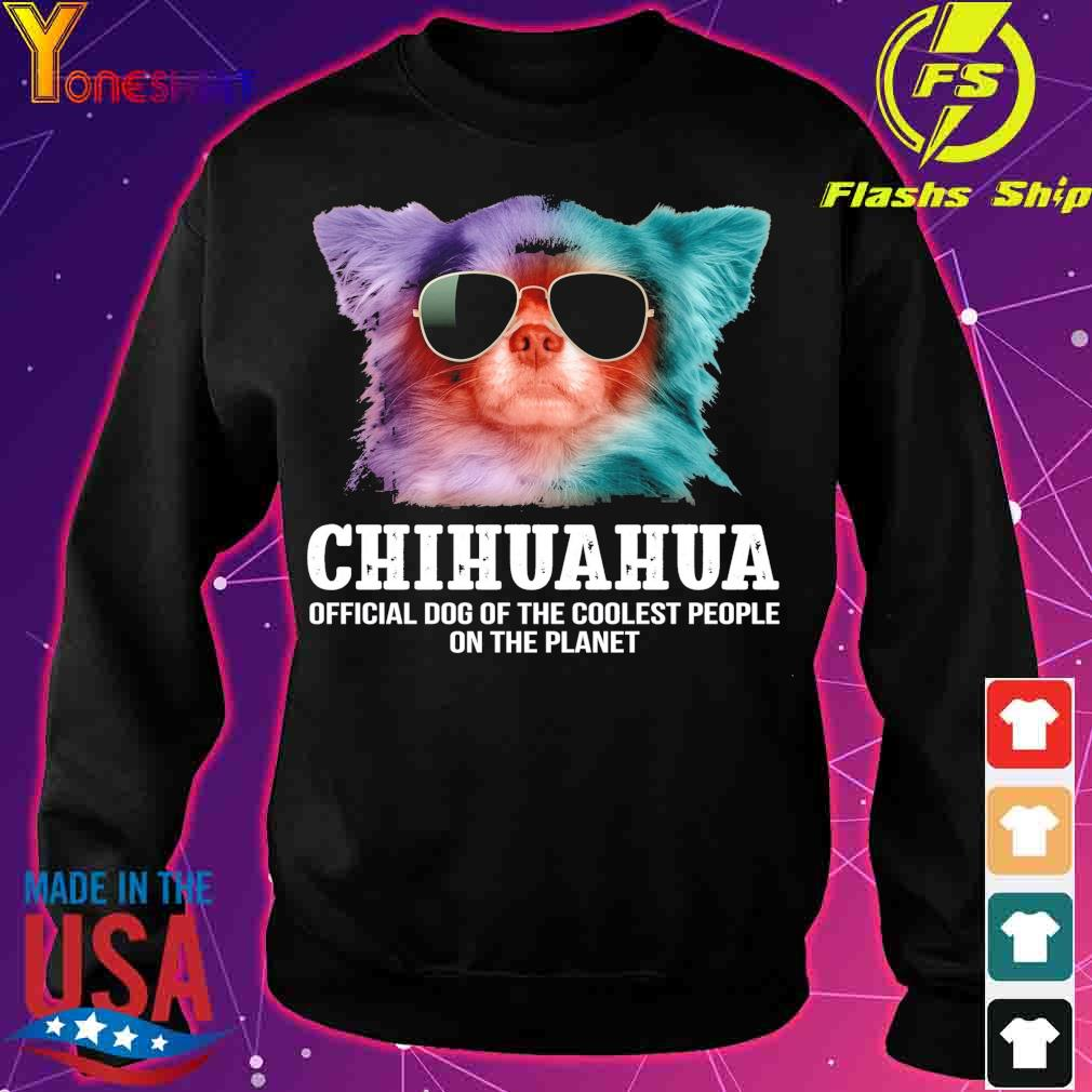 Chihuahua official dog of the coolest people on the planet s sweater