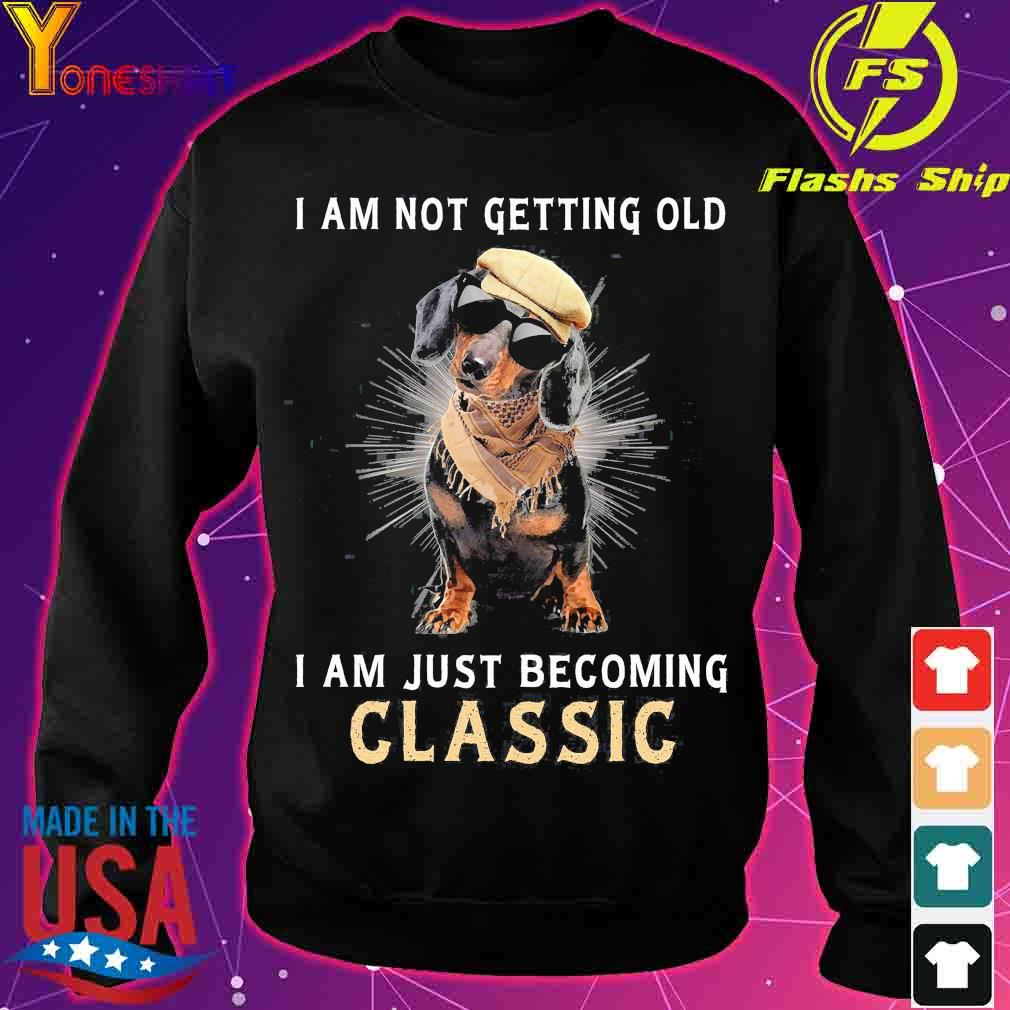 Dachshund I am not getting old I am just becoming classic s sweater