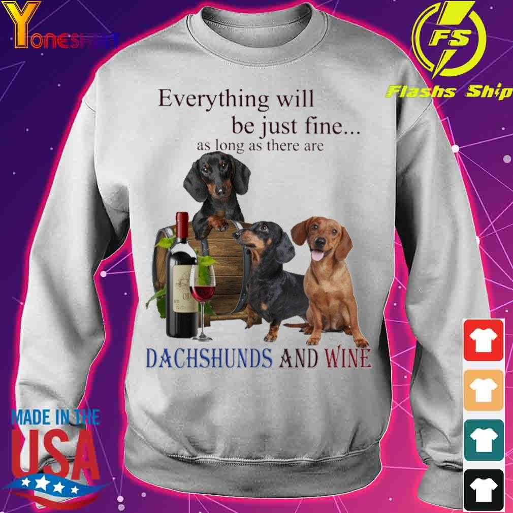 Everything will be just fine as long there are Dachshunds and Wine s sweater