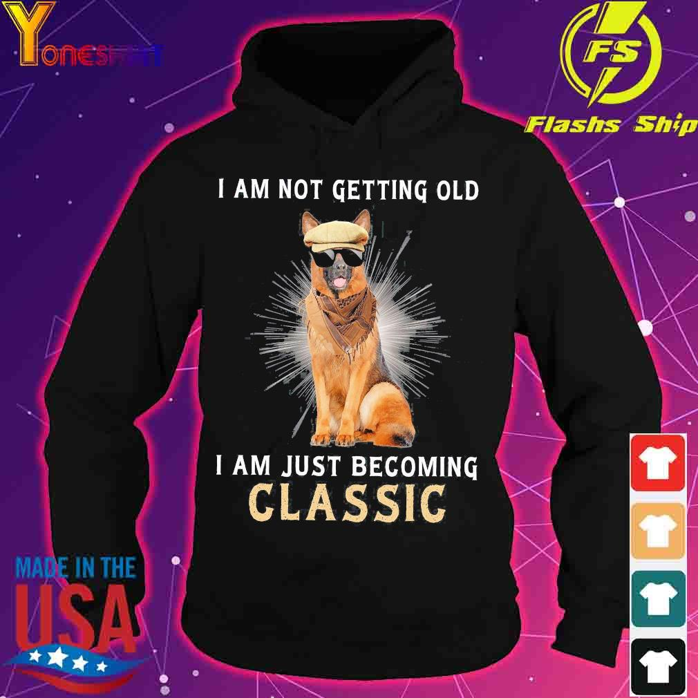 German I am not getting old I am just becoming classic s hoodie