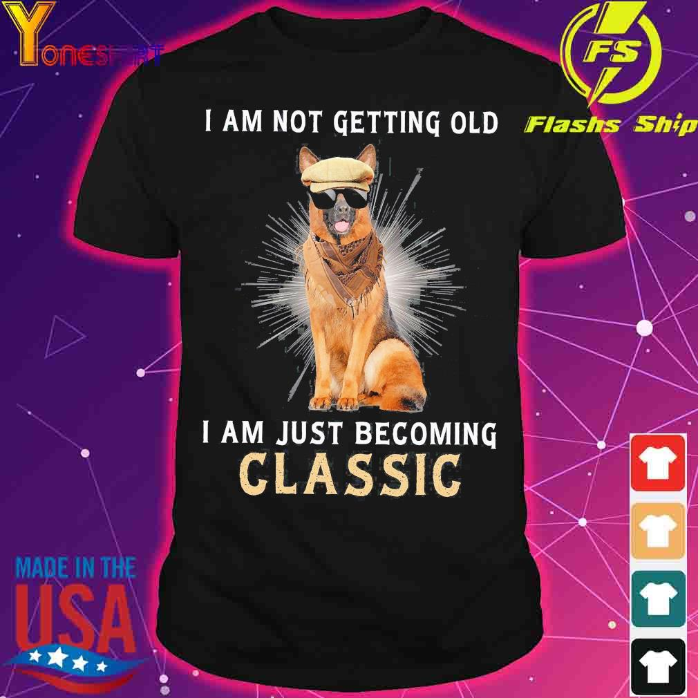 German I am not getting old I am just becoming classic shirt