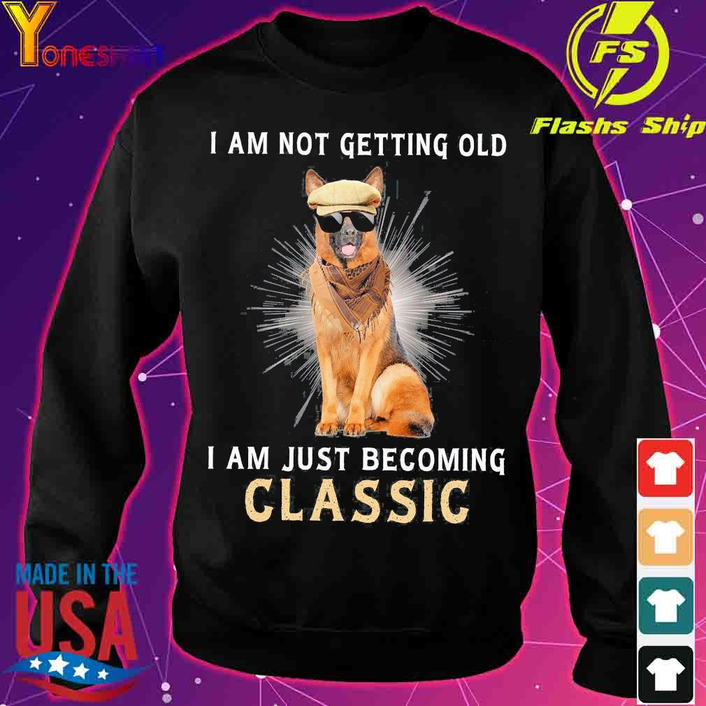 German I am not getting old I am just becoming classic s sweater