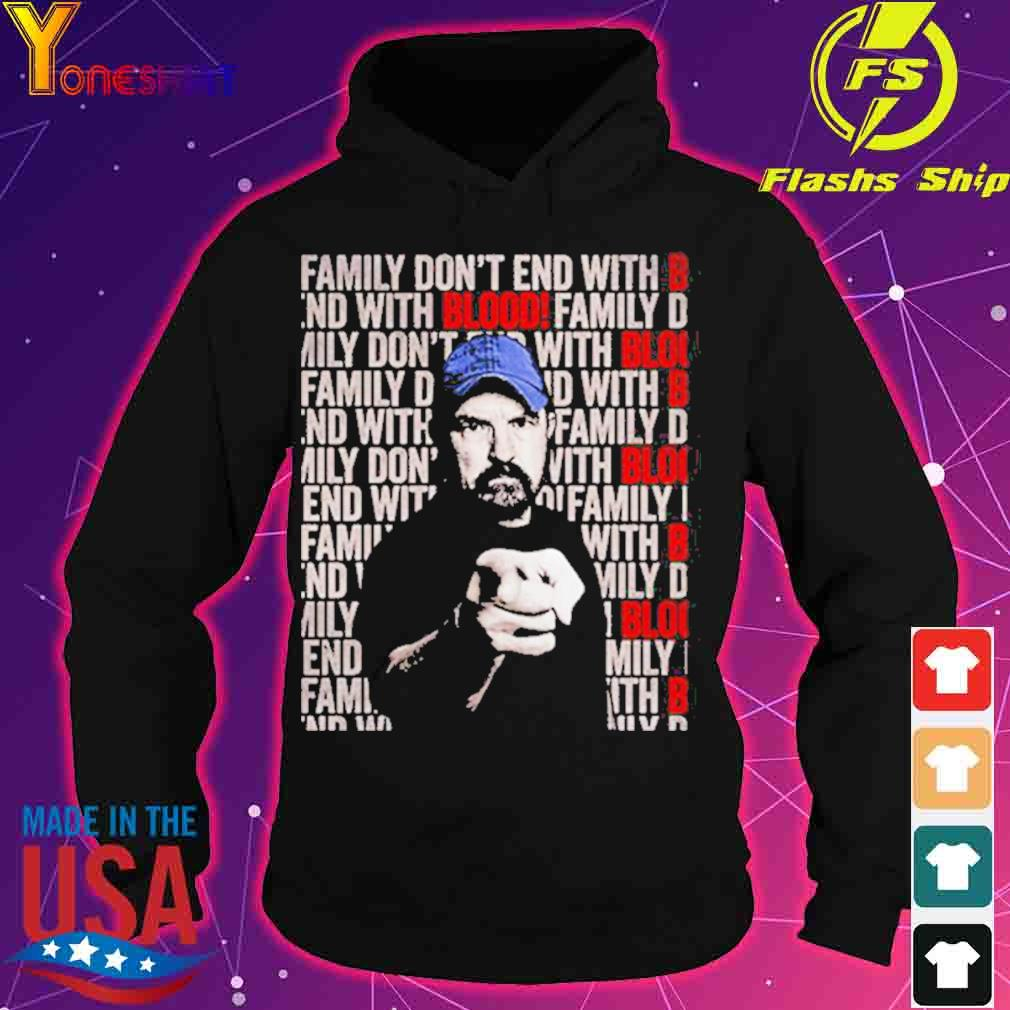 Jim Beavers Family dont end with Blood s hoodie